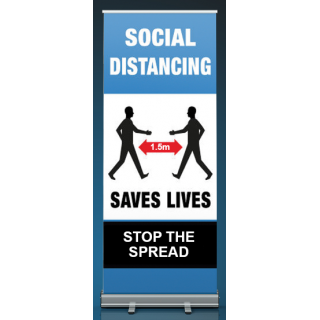 Social Distancing Pull Up Banner Sign - Social Distancing Saves Lives